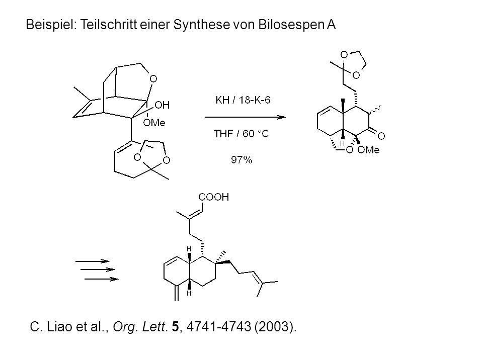 Beispiel: Teilschritt einer Synthese von Bilosespen A C.