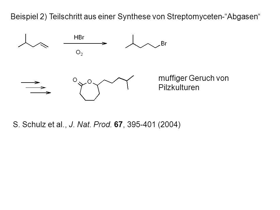 Beispiel 2) Teilschritt aus einer Synthese von Streptomyceten- Abgasen S.