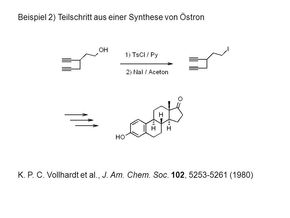 Beispiel 2) Teilschritt aus einer Synthese von Östron K.
