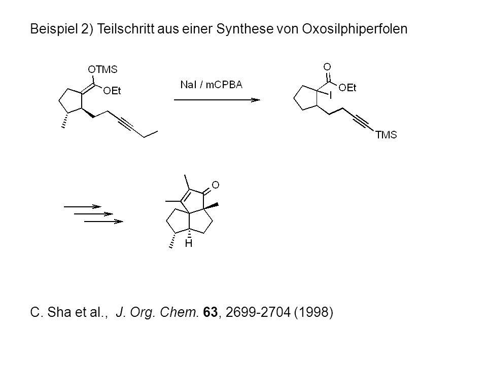 Beispiel 2) Teilschritt aus einer Synthese von Oxosilphiperfolen C.