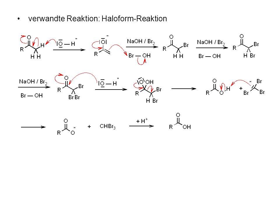 verwandte Reaktion: Haloform-Reaktion