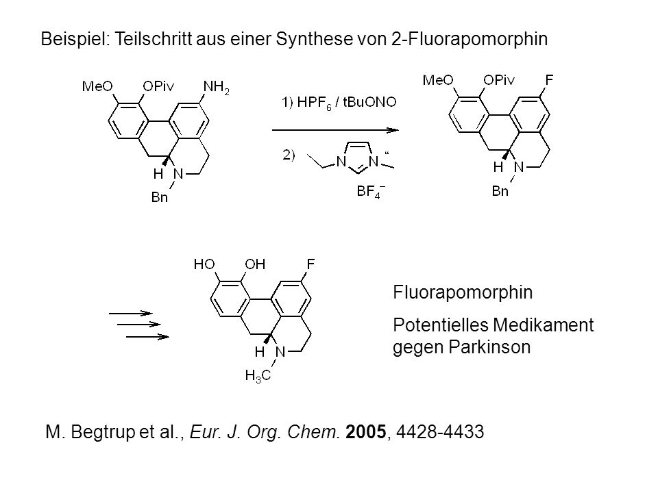 Beispiel: Teilschritt aus einer Synthese von 2-Fluorapomorphin M.
