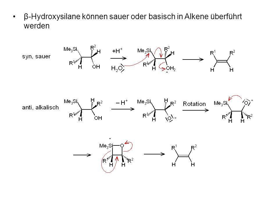β-Hydroxysilane können sauer oder basisch in Alkene überführt werden