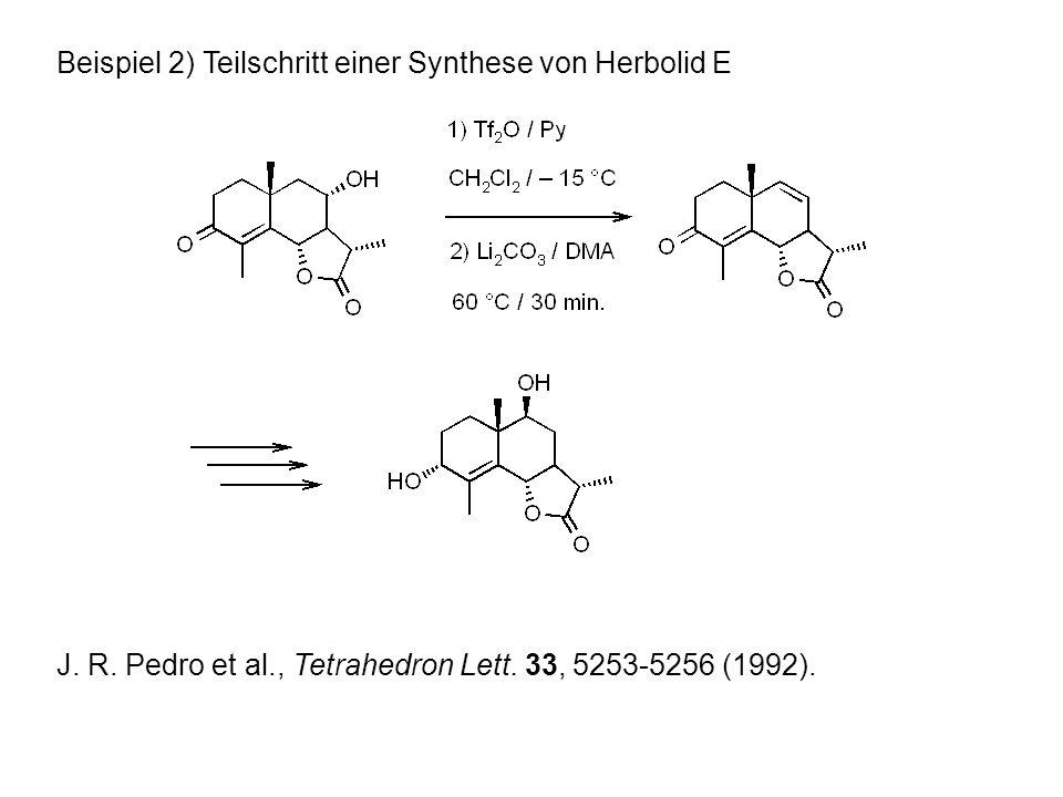 Beispiel 2) Teilschritt einer Synthese von Herbolid E J.
