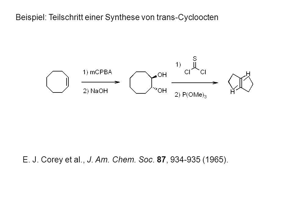 Beispiel: Teilschritt einer Synthese von trans-Cycloocten E.
