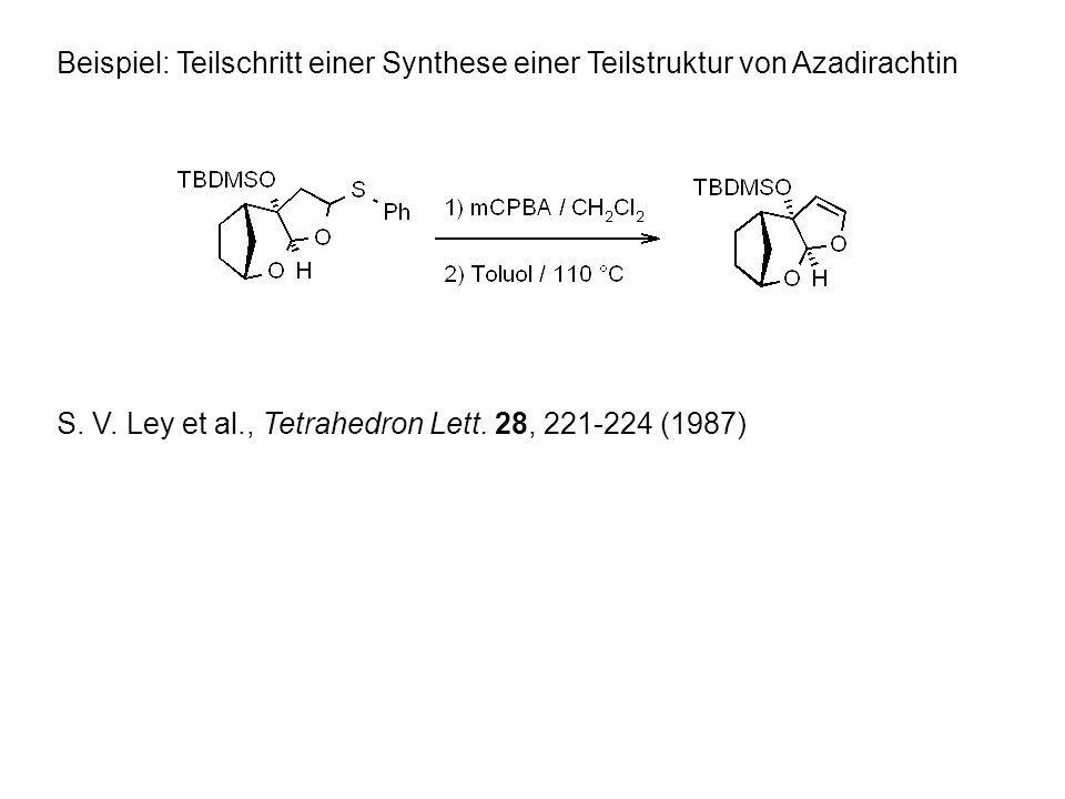 Beispiel: Teilschritt einer Synthese einer Teilstruktur von Azadirachtin S.