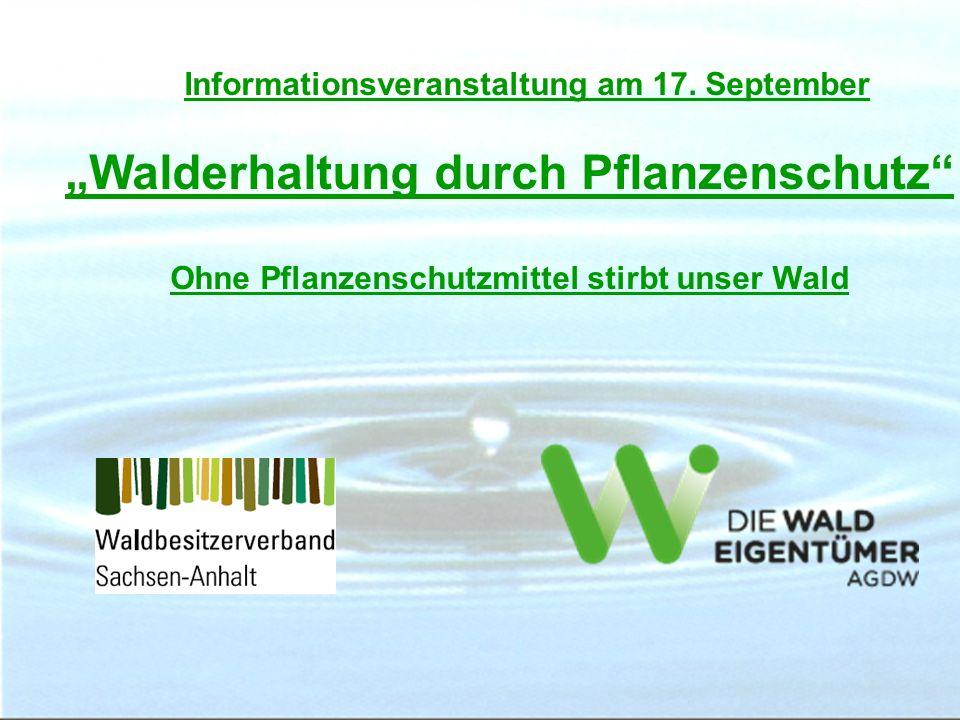 """Informationsveranstaltung am 17. September """"Walderhaltung durch Pflanzenschutz"""" Ohne Pflanzenschutzmittel stirbt unser Wald"""
