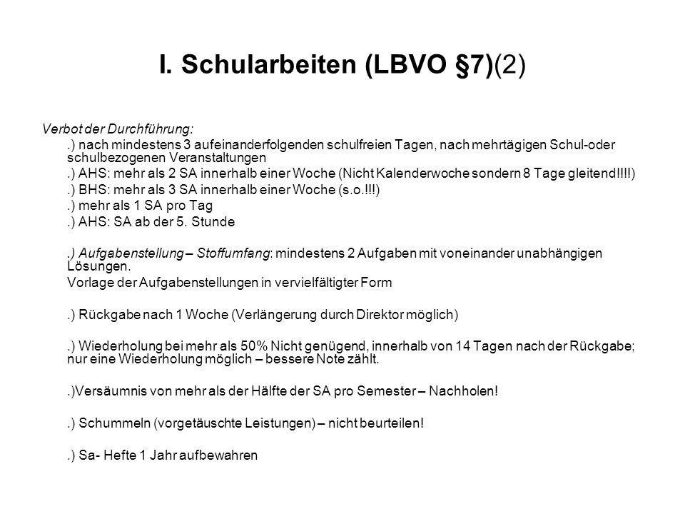 I. Schularbeiten (LBVO §7)(2) Verbot der Durchführung:.) nach mindestens 3 aufeinanderfolgenden schulfreien Tagen, nach mehrtägigen Schul-oder schulbe