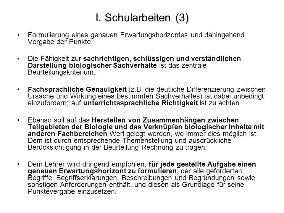 I. Schularbeiten (3) Formulierung eines genauen Erwartungshorizontes und dahingehend Vergabe der Punkte. Die Fähigkeit zur sachrichtigen, schlüssigen