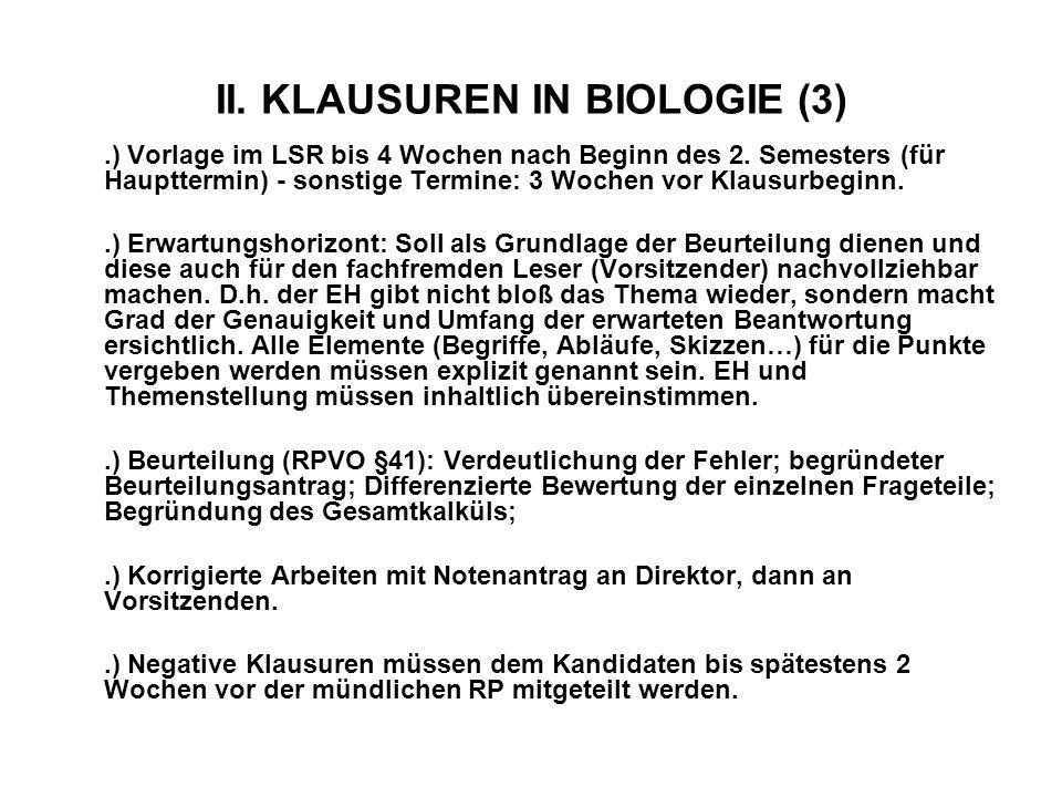 II. KLAUSUREN IN BIOLOGIE (3).) Vorlage im LSR bis 4 Wochen nach Beginn des 2. Semesters (für Haupttermin) - sonstige Termine: 3 Wochen vor Klausurbeg