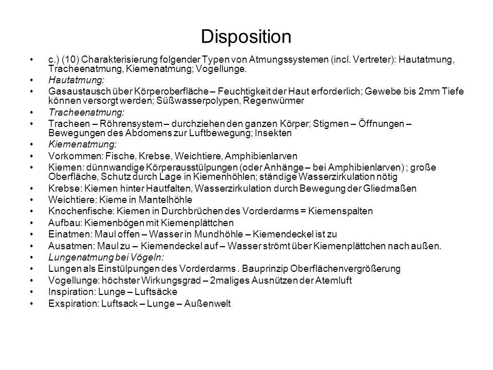 Disposition c.) (10) Charakterisierung folgender Typen von Atmungssystemen (incl. Vertreter): Hautatmung, Tracheenatmung, Kiemenatmung; Vogellunge. Ha