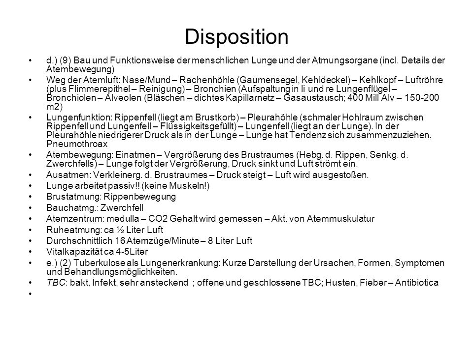 Disposition d.) (9) Bau und Funktionsweise der menschlichen Lunge und der Atmungsorgane (incl. Details der Atembewegung) Weg der Atemluft: Nase/Mund –
