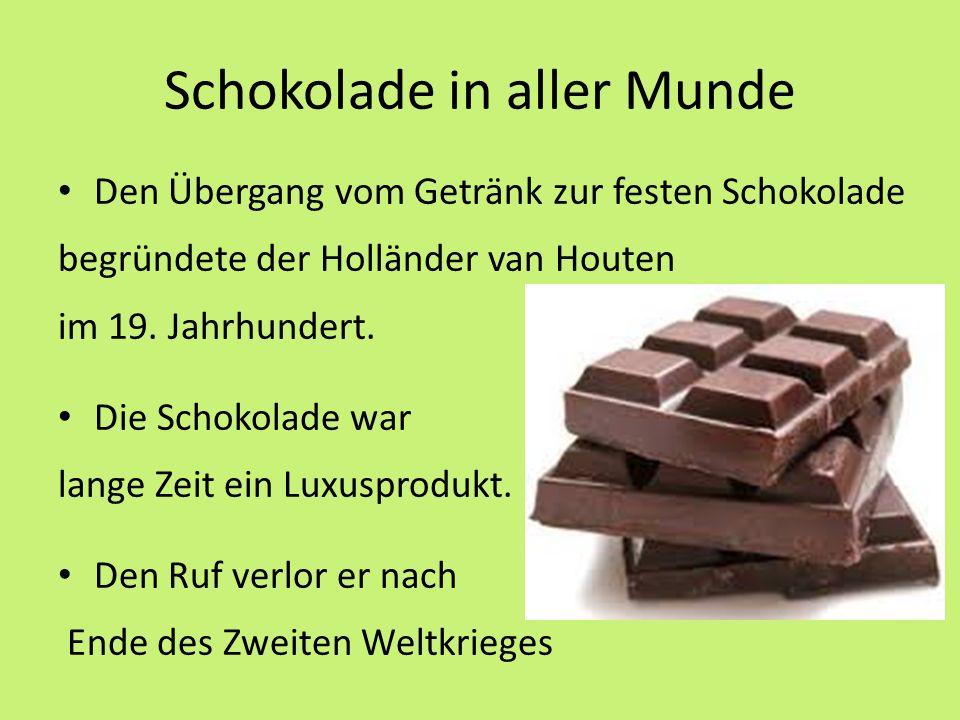 Schokolade in aller Munde Den Übergang vom Getränk zur festen Schokolade begründete der Holländer van Houten im 19.