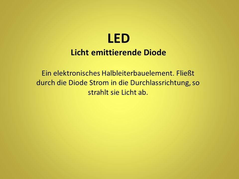 LED Licht emittierende Diode Ein elektronisches Halbleiterbauelement.