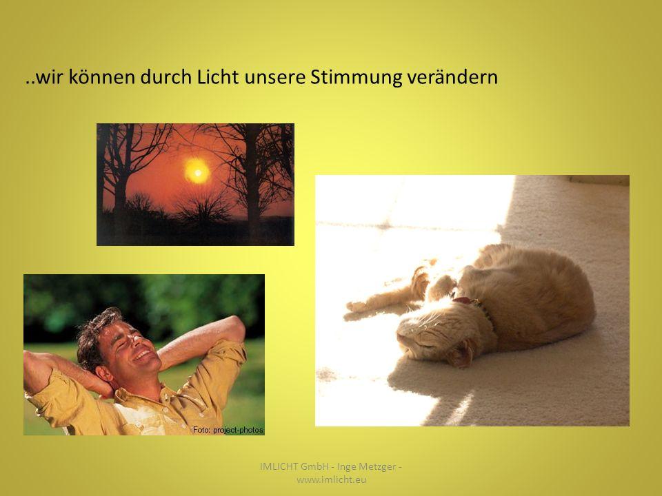 ..wir können durch Licht unsere Stimmung verändern