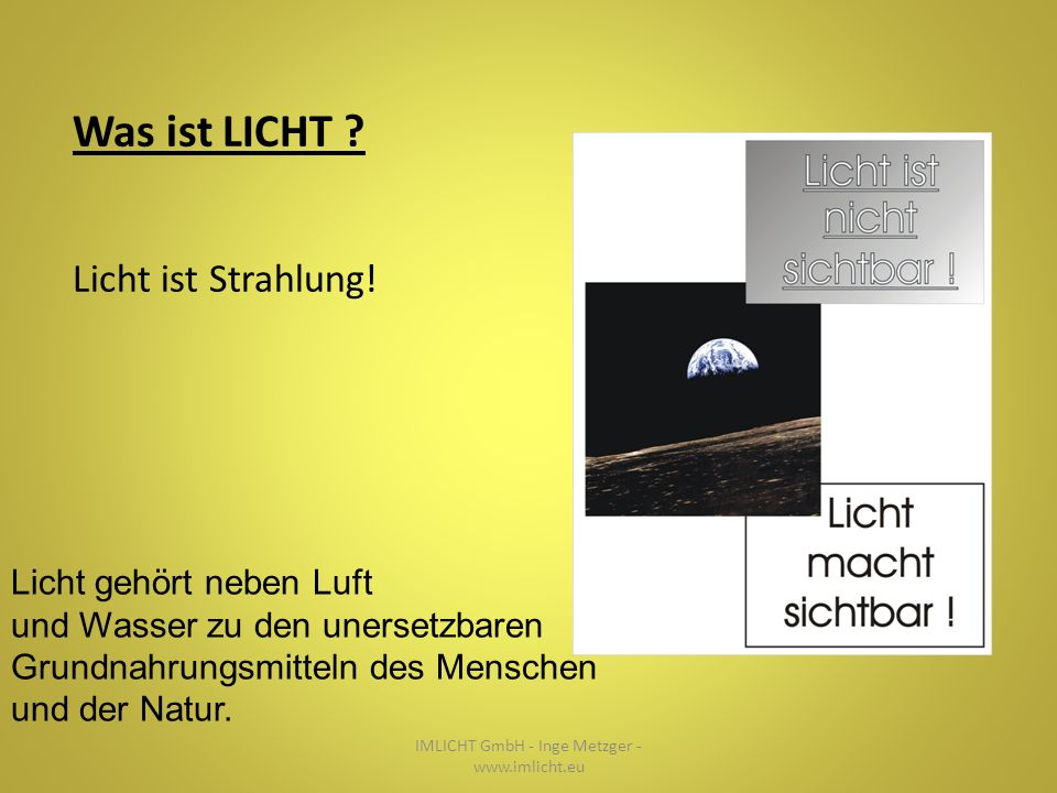 Dynamik Lichtintensität Lichtfarbe IMLICHT GmbH - Inge Metzger - www.imlicht.eu Am Vorbild NATUR – was können wir mit der LED erreichen?