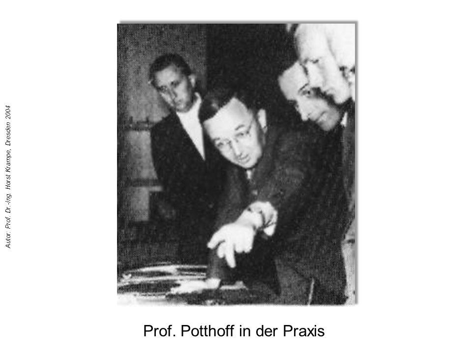 Prof. Potthoff in der Praxis Autor: Prof. Dr.-Ing. Horst Krampe, Dresden 2004
