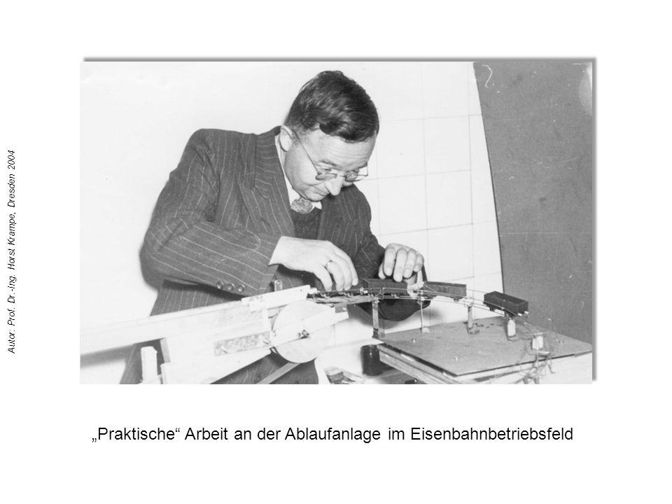 """""""Praktische"""" Arbeit an der Ablaufanlage im Eisenbahnbetriebsfeld Autor: Prof. Dr.-Ing. Horst Krampe, Dresden 2004"""