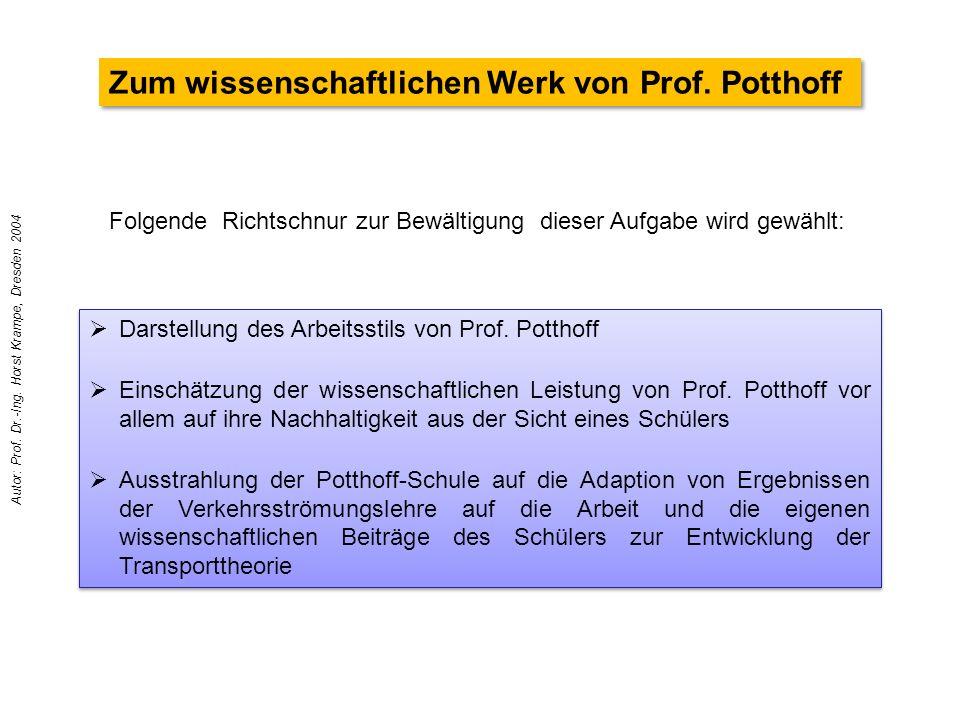 Zum wissenschaftlichen Werk von Prof. Potthoff  Darstellung des Arbeitsstils von Prof. Potthoff  Einschätzung der wissenschaftlichen Leistung von Pr