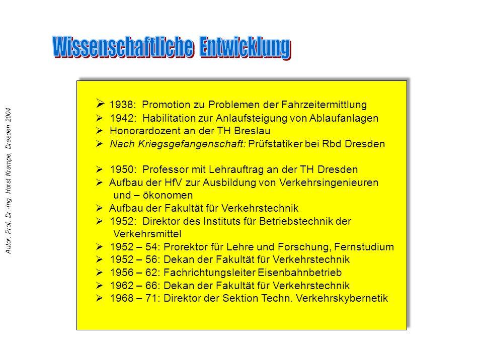  1938: Promotion zu Problemen der Fahrzeitermittlung  1942: Habilitation zur Anlaufsteigung von Ablaufanlagen  Honorardozent an der TH Breslau  Na