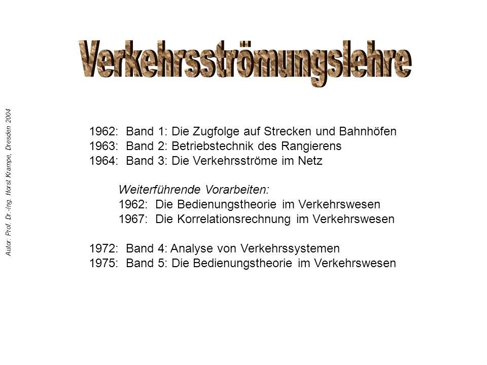 1962: Band 1: Die Zugfolge auf Strecken und Bahnhöfen 1963: Band 2: Betriebstechnik des Rangierens 1964: Band 3: Die Verkehrsströme im Netz 1972: Band