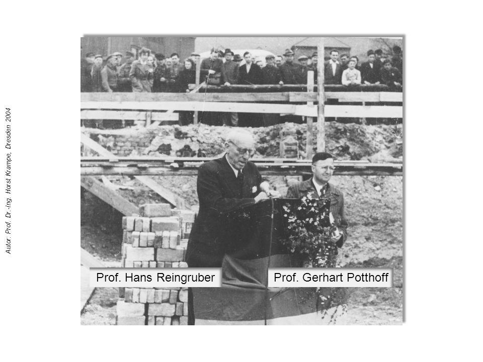 Prof. Hans ReingruberProf. Gerhart Potthoff Autor: Prof. Dr.-Ing. Horst Krampe, Dresden 2004