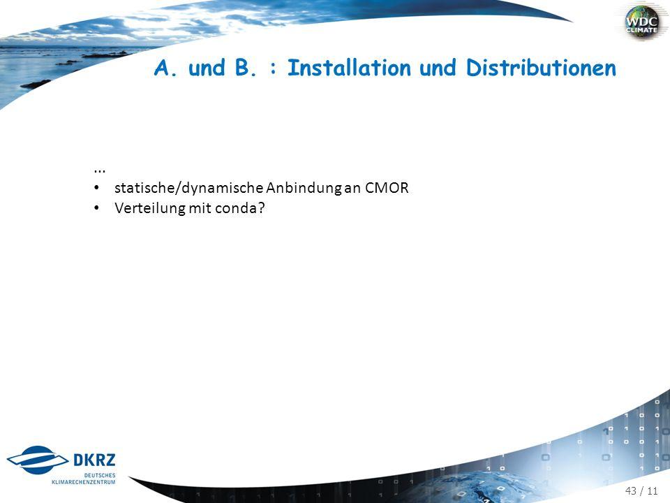 43 / 11 A. und B. : Installation und Distributionen... statische/dynamische Anbindung an CMOR Verteilung mit conda?