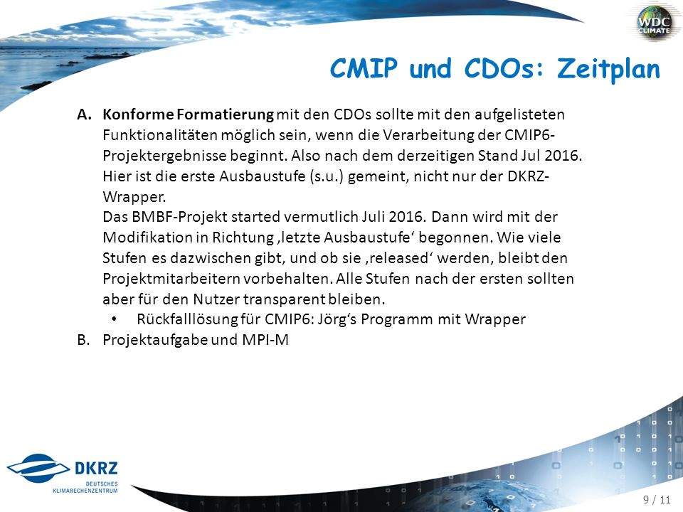 9 / 11 CMIP und CDOs: Zeitplan A.Konforme Formatierung mit den CDOs sollte mit den aufgelisteten Funktionalitäten möglich sein, wenn die Verarbeitung