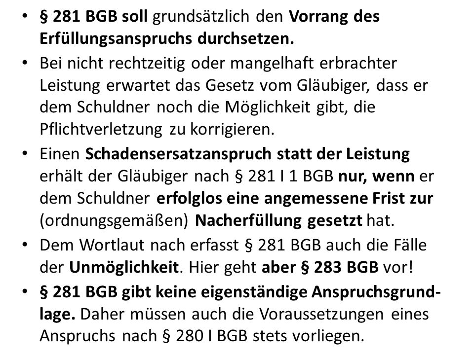 § 281 BGB soll grundsätzlich den Vorrang des Erfüllungsanspruchs durchsetzen.