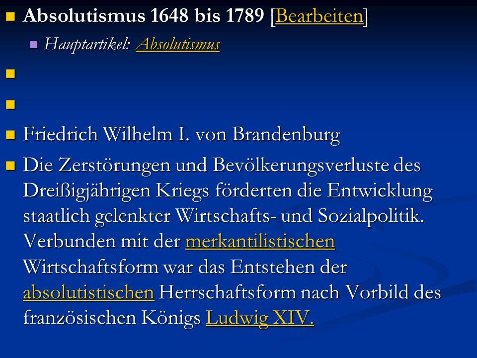 Absolutismus 1648 bis 1789 [Bearbeiten] Absolutismus 1648 bis 1789 [Bearbeiten]Bearbeiten Hauptartikel: Absolutismus Hauptartikel: AbsolutismusAbsolut