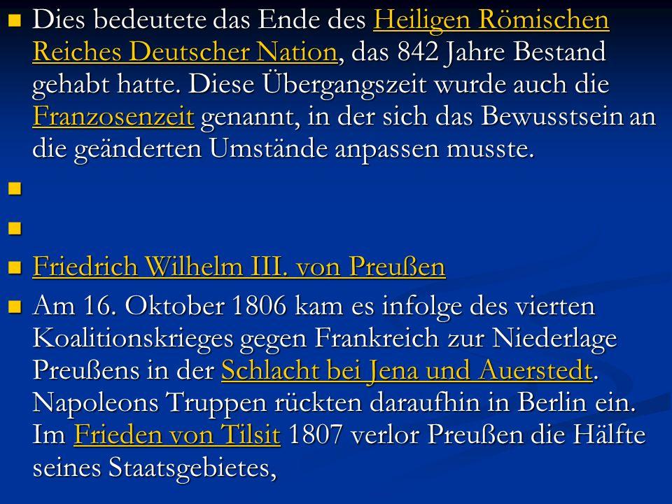 Dies bedeutete das Ende des Heiligen Römischen Reiches Deutscher Nation, das 842 Jahre Bestand gehabt hatte. Diese Übergangszeit wurde auch die Franzo