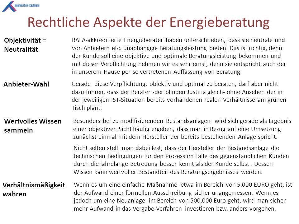 Rechtliche Aspekte der Energieberatung BAFA-akkreditierte Energieberater haben unterschrieben, dass sie neutrale und von Anbietern etc.
