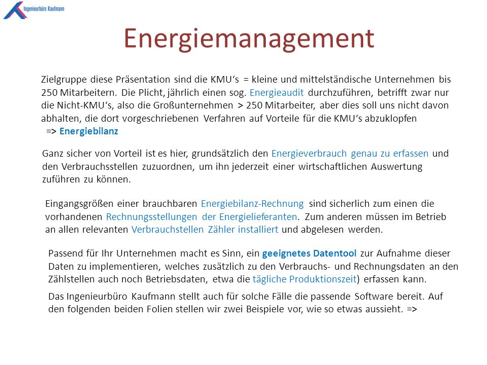 Energiemanagement Zielgruppe diese Präsentation sind die KMU's = kleine und mittelständische Unternehmen bis 250 Mitarbeitern.