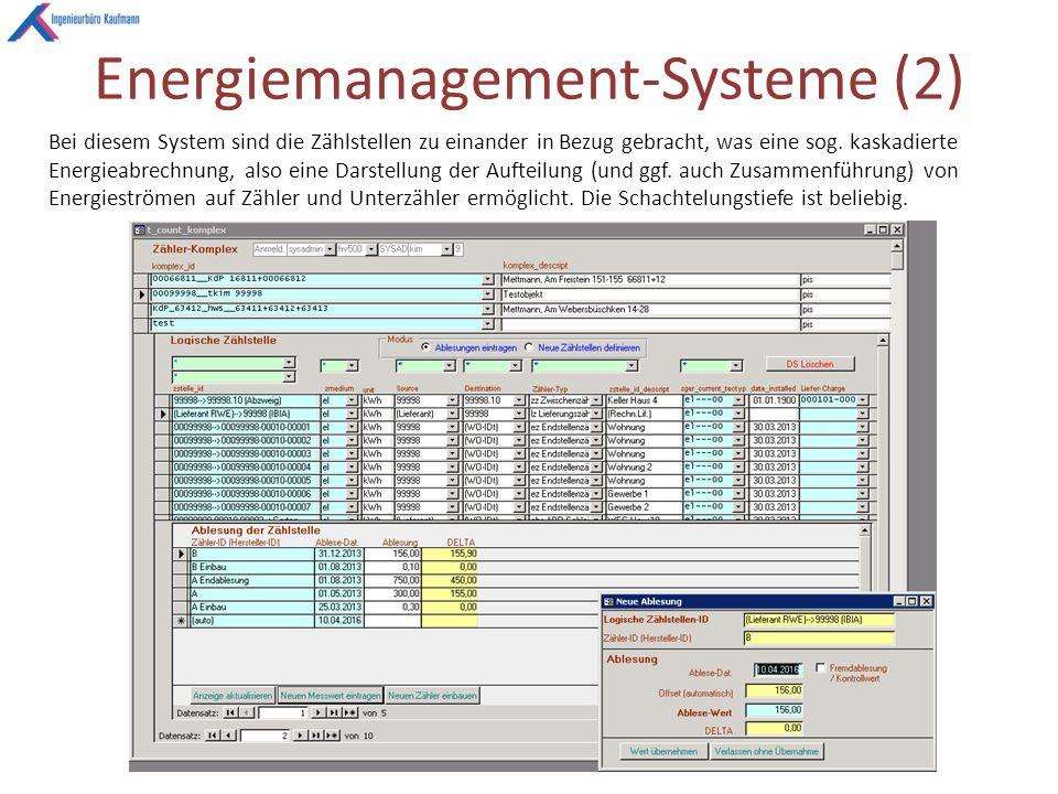 Energiemanagement-Systeme (2) Bei diesem System sind die Zählstellen zu einander in Bezug gebracht, was eine sog.