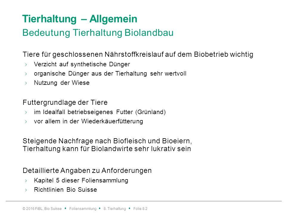 Rindvieh – Bedürfnisse Sozialverhalten © 2016 FiBL, Bio Suisse Foliensammlung 8.