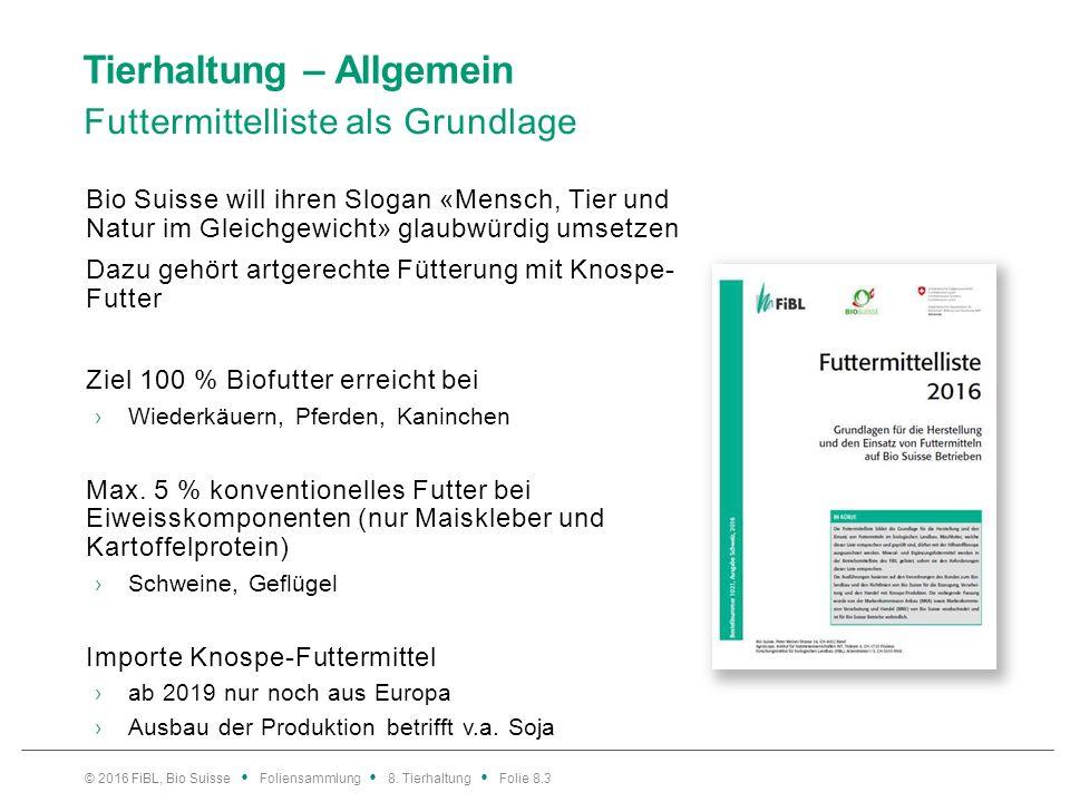 Tierhaltung - Allgemein Gesetzgebung und Tierschutz Präambel der Bio Suisse «Den artspezifischen Bedürfnissen aller Nutztiere ist Rechnung zu tragen.