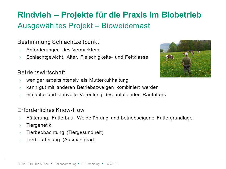 Rindvieh – Projekte für die Praxis im Biobetrieb Ausgewähltes Projekt – Bioweidemast Bestimmung Schlachtzeitpunkt ›Anforderungen des Vermarkters ›Schl