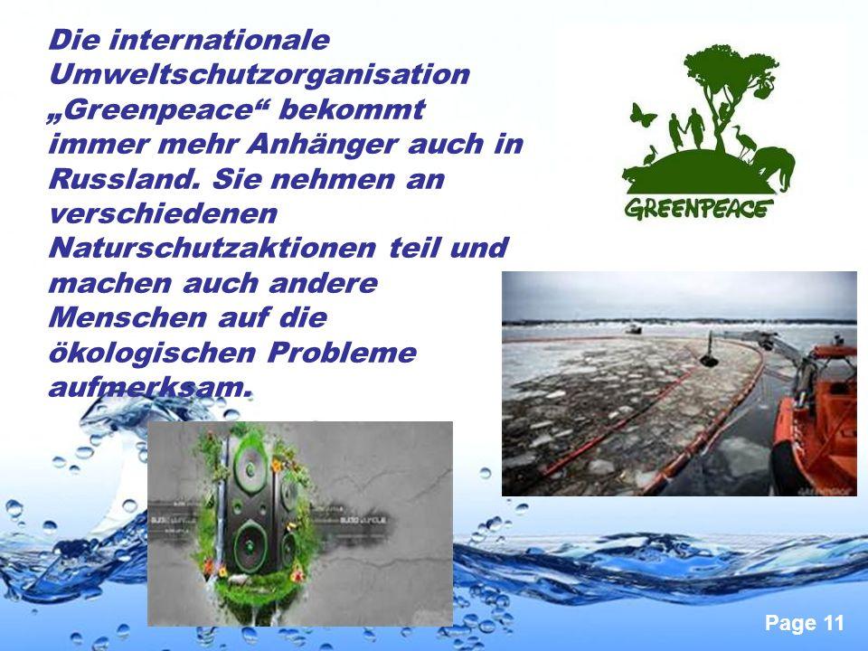 """Page 11 Die internationale Umweltschutzorganisation """"Greenpeace"""" bekommt immer mehr Anhänger auch in Russland. Sie nehmen an verschiedenen Naturschutz"""