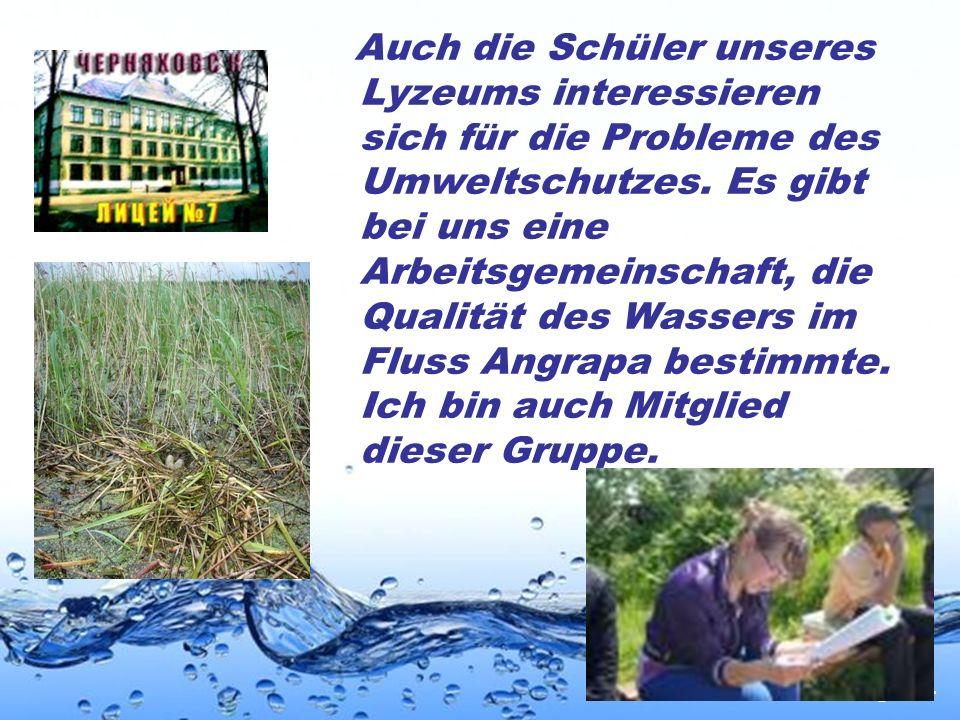 Page 14 Auch die Schüler unseres Lyzeums interessieren sich für die Probleme des Umweltschutzes. Es gibt bei uns eine Arbeitsgemeinschaft, die Qualitä