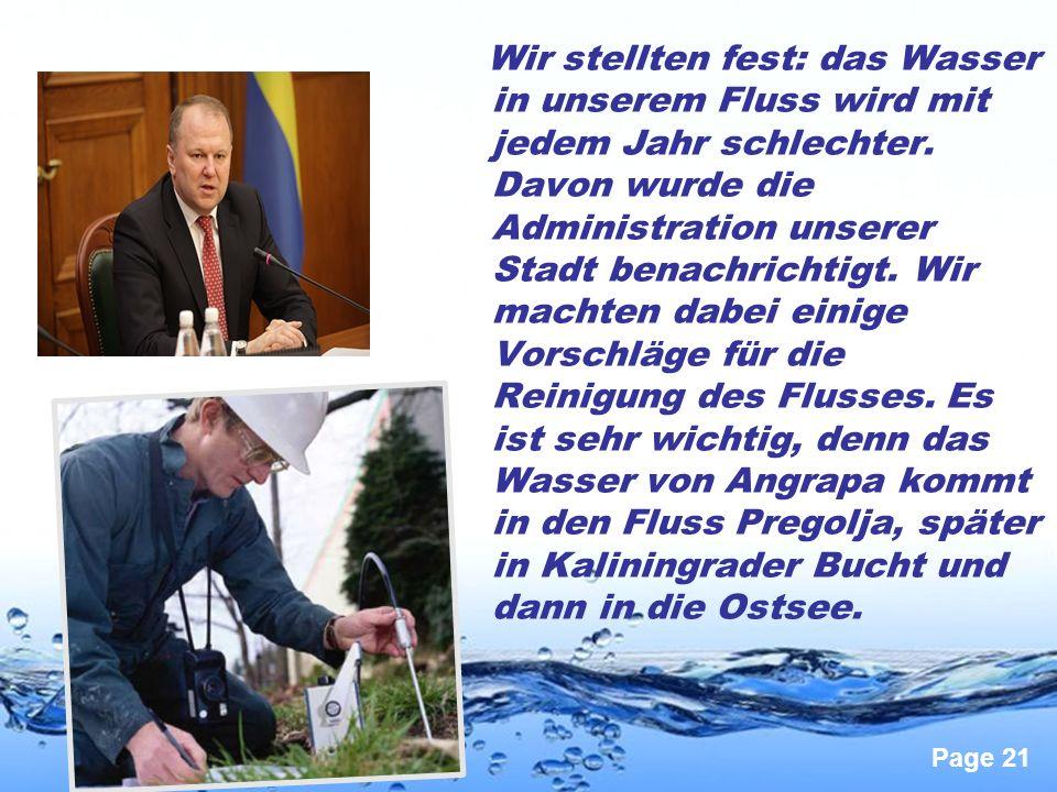 Page 21 Wir stellten fest: das Wasser in unserem Fluss wird mit jedem Jahr schlechter. Davon wurde die Administration unserer Stadt benachrichtigt. Wi