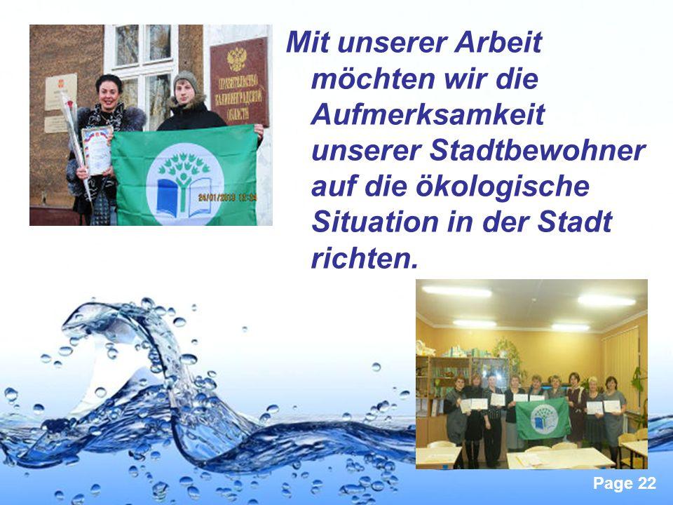 Page 22 Mit unserer Arbeit möchten wir die Aufmerksamkeit unserer Stadtbewohner auf die ökologische Situation in der Stadt richten.