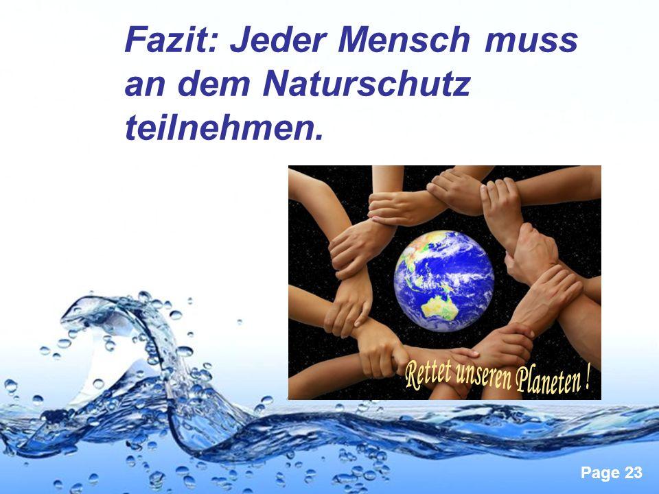 Page 23 Fazit: Jeder Mensch muss an dem Naturschutz teilnehmen.