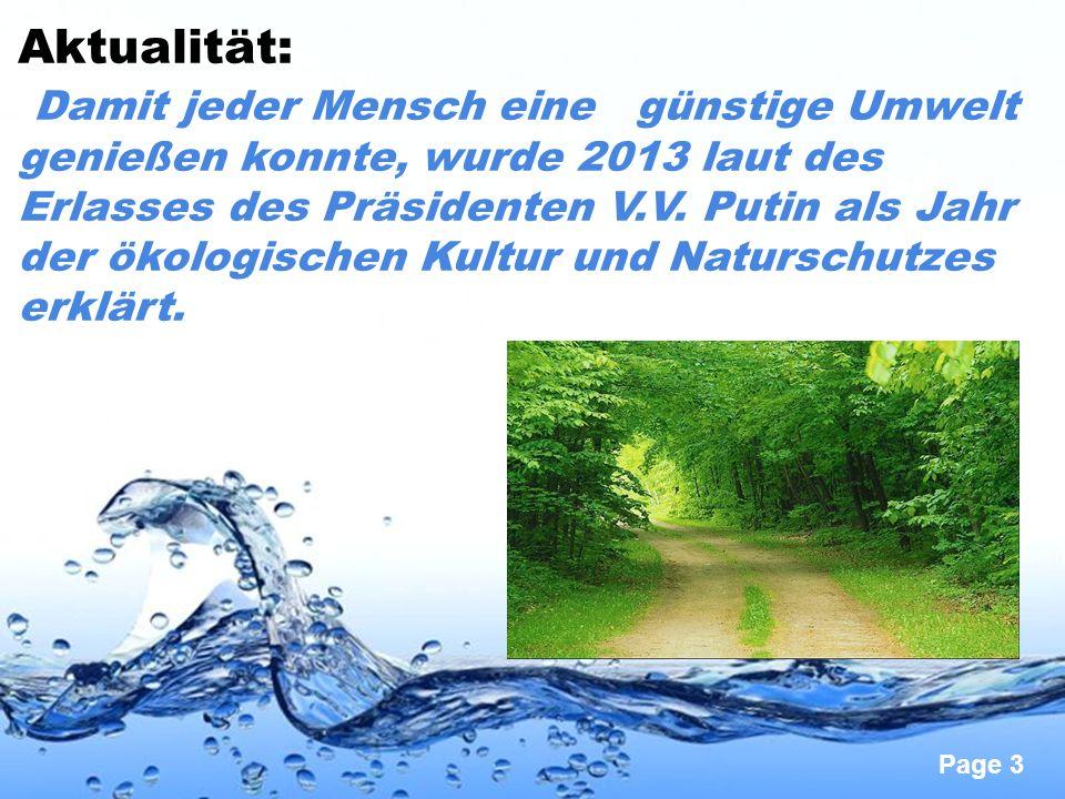 Page 3 Aktualität: Damit jeder Mensch eine günstige Umwelt genießen konnte, wurde 2013 laut des Erlasses des Präsidenten V.V. Putin als Jahr der ökolo