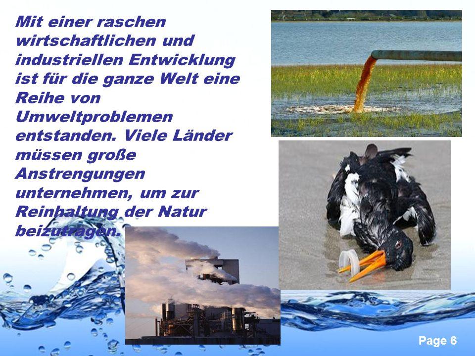 Page 6 Mit einer raschen wirtschaftlichen und industriellen Entwicklung ist für die ganze Welt eine Reihe von Umweltproblemen entstanden. Viele Länder