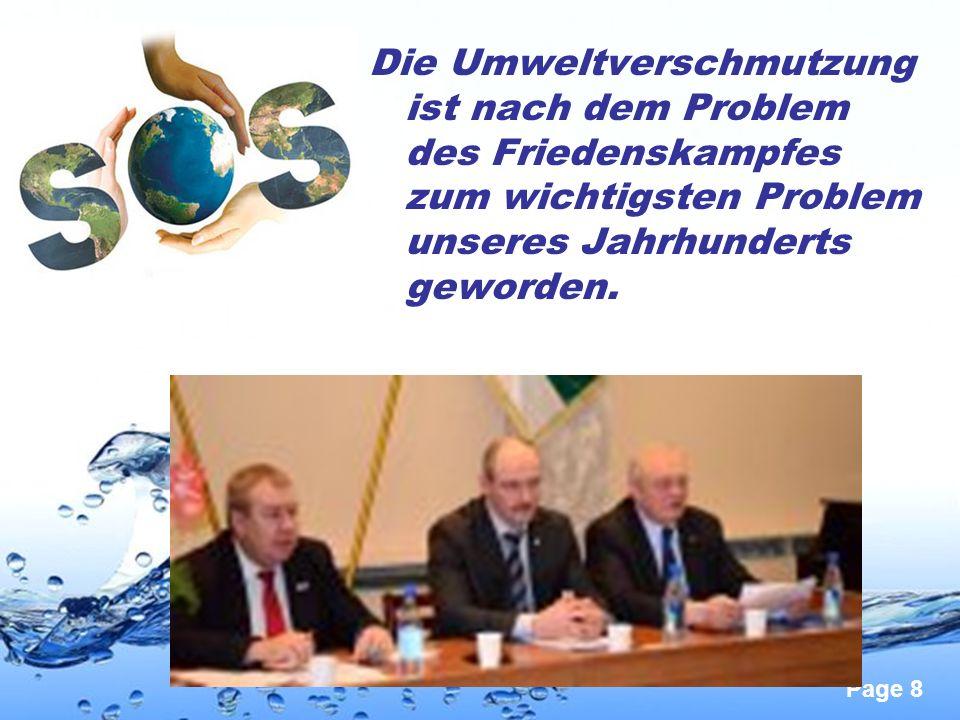 Page 8 Die Umweltverschmutzung ist nach dem Problem des Friedenskampfes zum wichtigsten Problem unseres Jahrhunderts geworden.