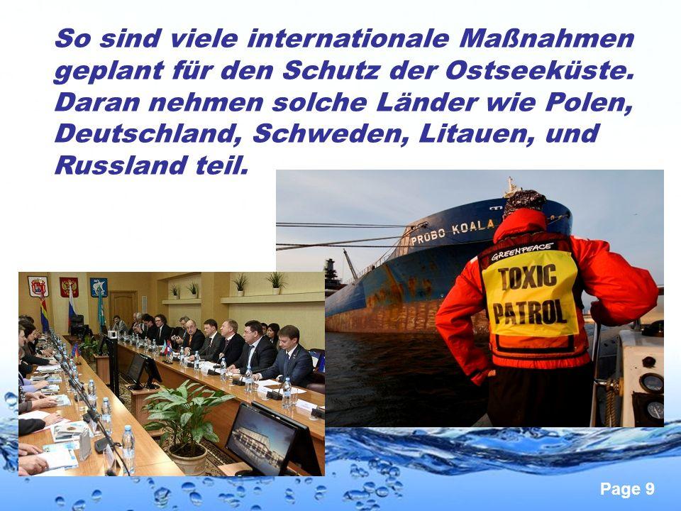 Page 9 So sind viele internationale Maßnahmen geplant für den Schutz der Ostseeküste. Daran nehmen solche Länder wie Polen, Deutschland, Schweden, Lit