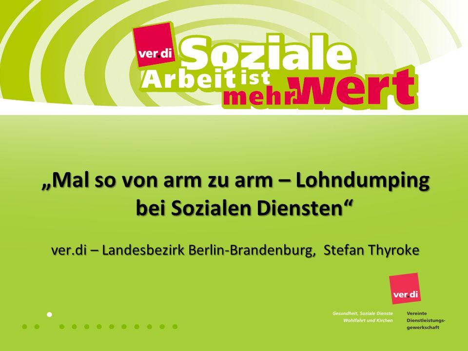 """""""Mal so von arm zu arm – Lohndumping bei Sozialen Diensten ver.di – Landesbezirk Berlin-Brandenburg, Stefan Thyroke"""