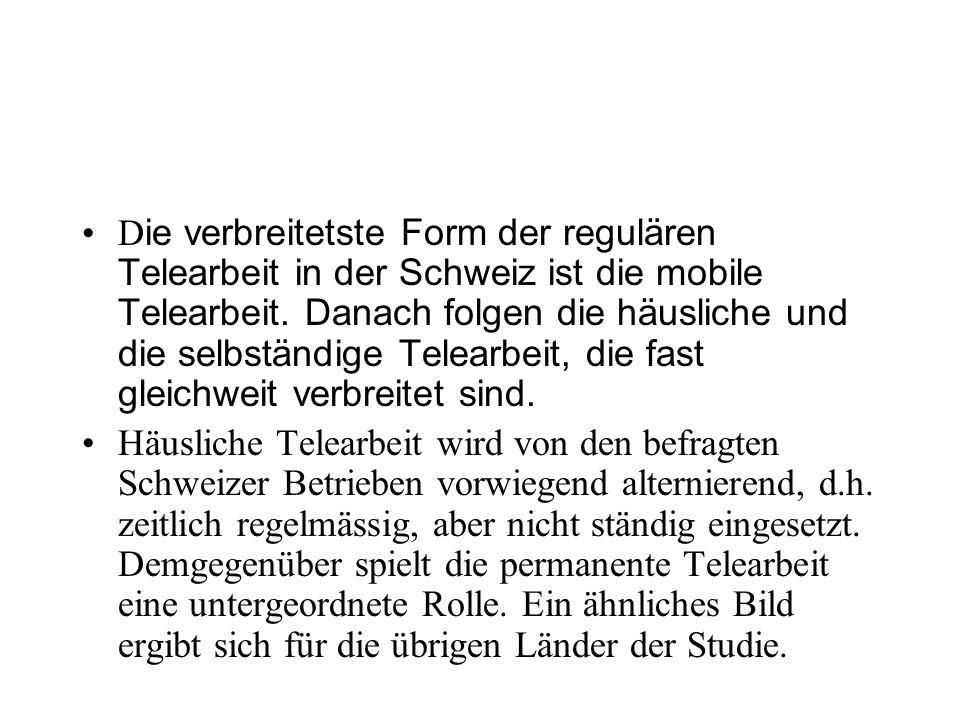 D ie verbreitetste Form der regulären Telearbeit in der Schweiz ist die mobile Telearbeit.