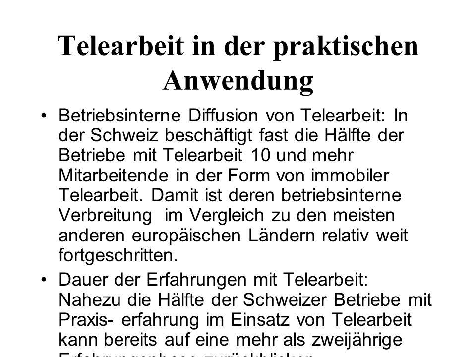 Telearbeit in der praktischen Anwendung Betriebsinterne Diffusion von Telearbeit: In der Schweiz beschäftigt fast die Hälfte der Betriebe mit Telearbeit 10 und mehr Mitarbeitende in der Form von immobiler Telearbeit.