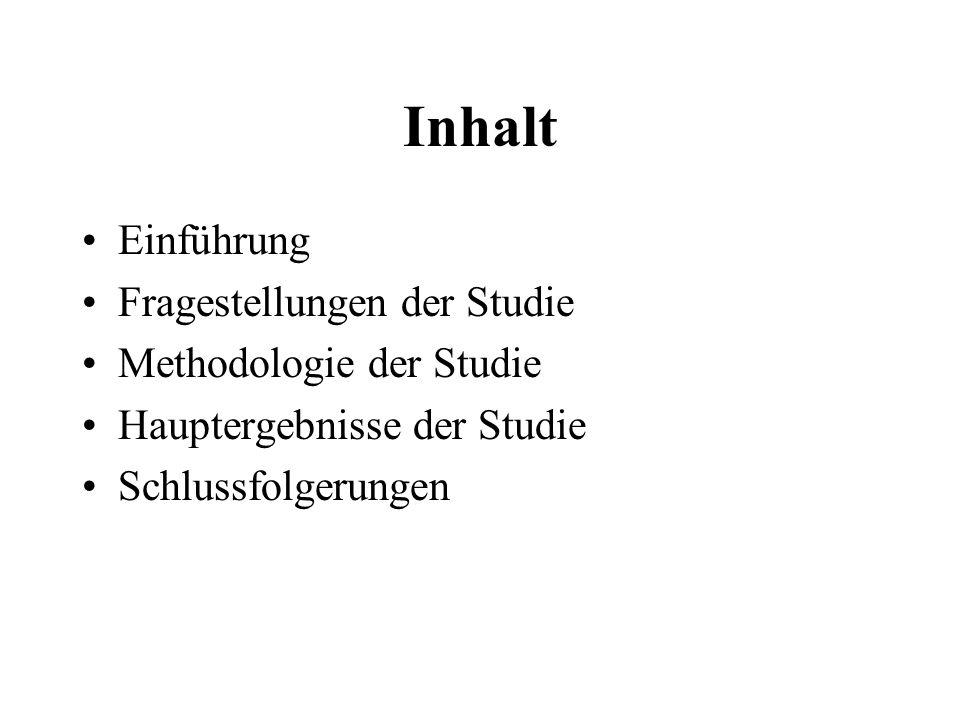 Inhalt Einführung Fragestellungen der Studie Methodologie der Studie Hauptergebnisse der Studie Schlussfolgerungen